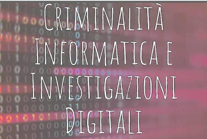 Corso di Perfezionamento in Criminalità Informatica e Investigazioni Digitali