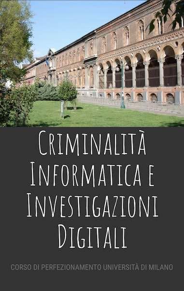 Corso Perfezionamento Informatica Investigazioni Digitali - 2018