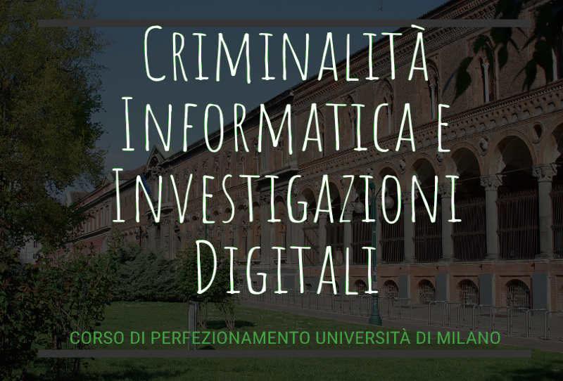 Corso di Perfezionamento in Investigazioni Digitali, Università degli Studi di Milano