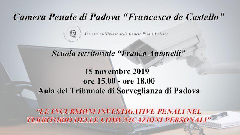 Camera Penale di Padova - Intercettazioni e raccolta delle prove informatiche